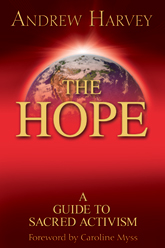 Cover for Andrew Harvey's recently released book 'The Hope'